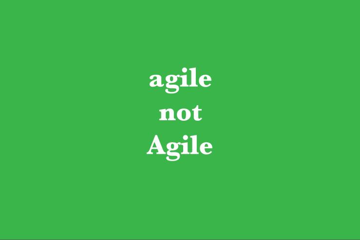 agile-not-agile