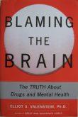 Blaming the Brain drugs mental health