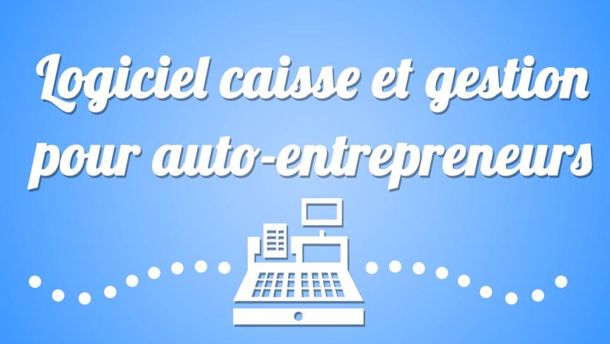 Logiciel caisse gestion auto-entrepreneurs