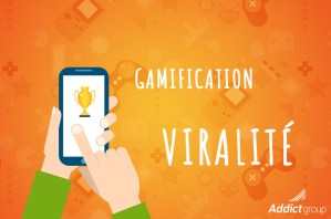 Gamification viralité