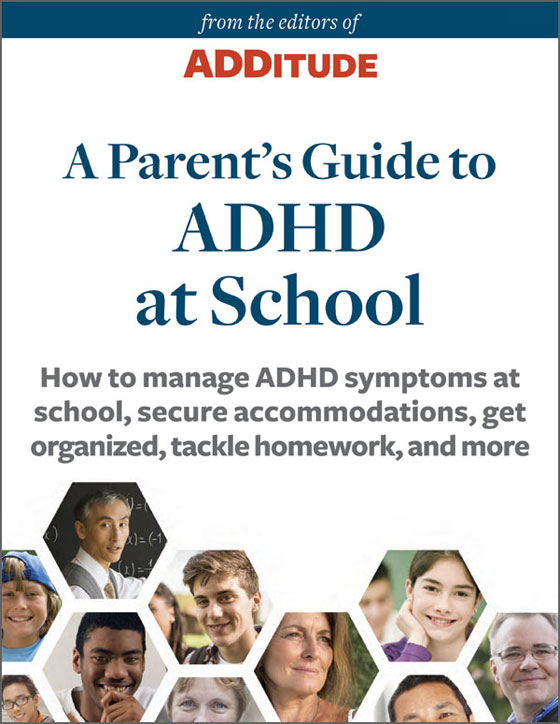 ADDitude eBook: A Parent's Guide to ADHD at School: A Special Report from ADDitude Cover