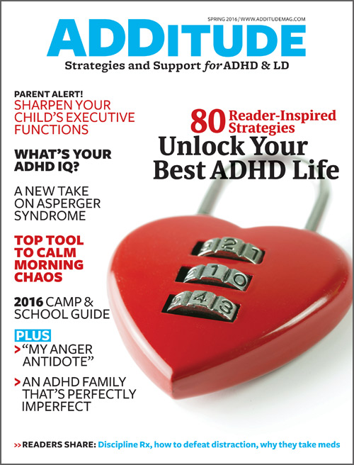 """Buy the Spring 2016 issue of ADDitude magazine to read """"9 Tools for Meeting ADHD Challenges,"""" """"No-Nag, No-Argue School Mornings,"""" and more articles."""