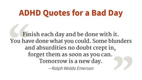 """Finish each day and be done with it."" - Ralph Waldo Emerson"