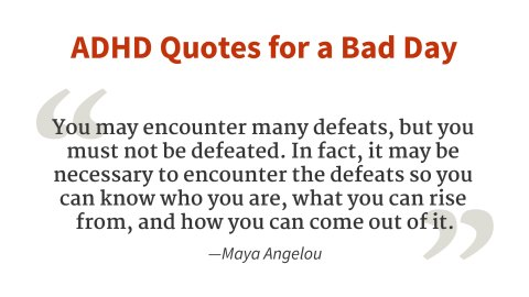 """You must not be defeated."" - Maya Angelou"