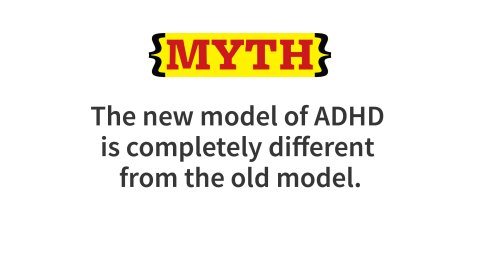 The new model of ADHD differs in many ways from the earlier model of this disorder as a cluster of behavior problems in young children. The new model is a paradigm shift for understanding ADHD. It applies to children andadolescents and adults. It focuses on a wide range of self-management functions linked to complex brain operations, and these are not limited to readily observable behaviors. But there issubstantial overlap between the old and new ADHD models.