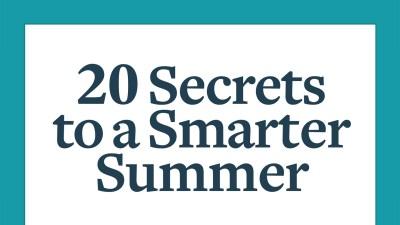 Secrets to a smarter summer