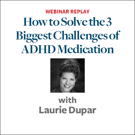 solve three challenges of adhd medication