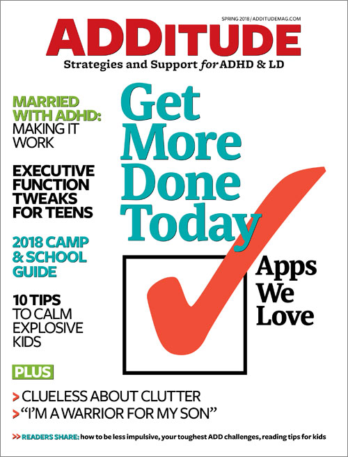 Spring 2018 issue of ADDitude magazine