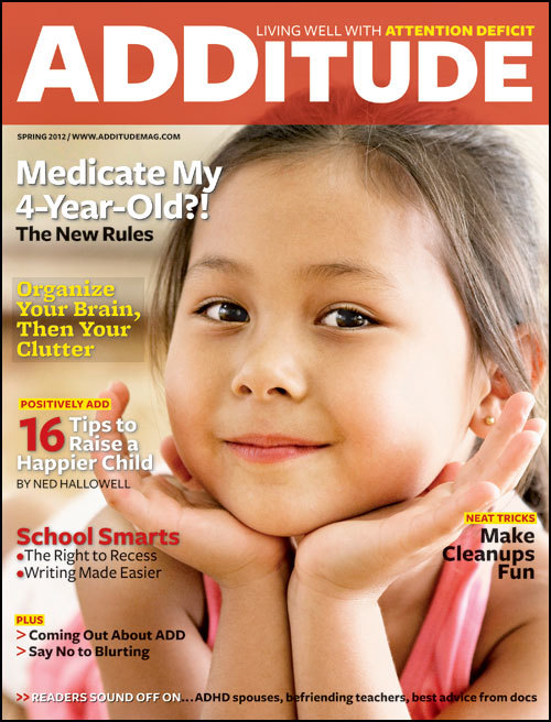 The spring 2012 issue of ADDitude magazine covers ADHD schools and camps, plus ADD medication strategies.