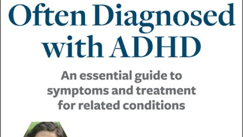 ADDitude eBook: 9 Conditions Often Diagnosed with ADHD: A Special Report from ADDitude Cover