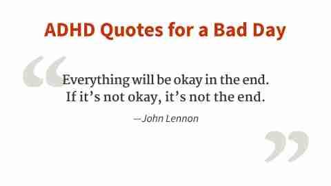 """""""If it's not OK, it's not the end."""" - John Lennon"""