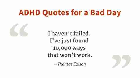 """I haven't failed."" - Thomas Edison"