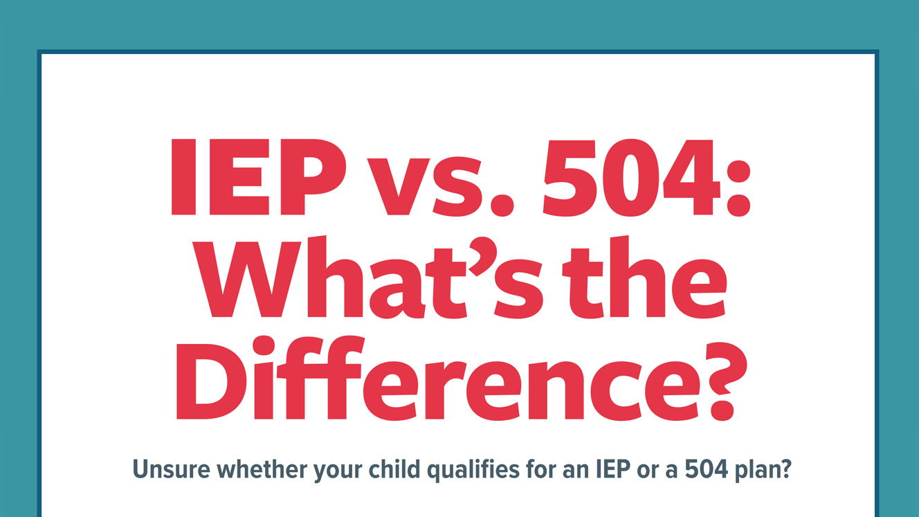 IEP vs. 504: School Laws & Learning Accommodations