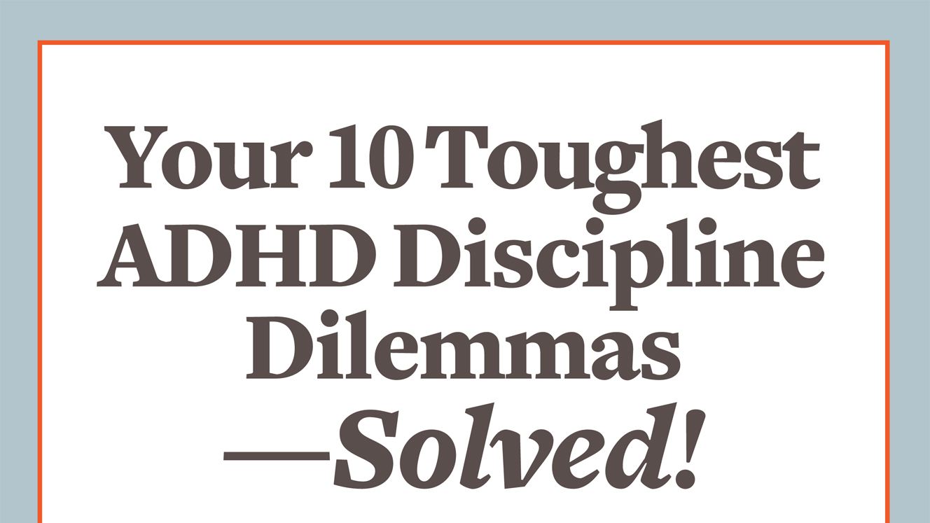Adhd Parents Dilemma Does Your Child >> 10 Ways To Discipline A Child With Adhd