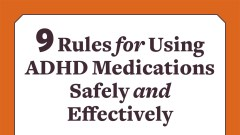 Rules for Using ADHD Medications Safely and Effectively