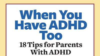 A free resource for parents who also have ADHD