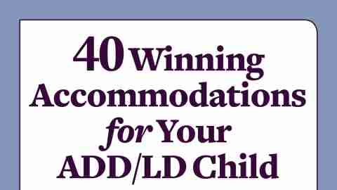 40 Winning Accommodations for Your Child with ADHD