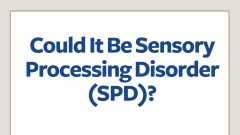 Sensory Processing Disorder: SPD Symptoms in Adults