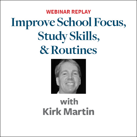 Improve School Focus, Study Skills and Routines