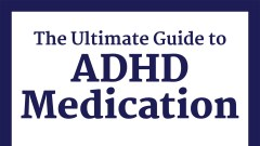 The Ultimate Guide to ADHD Medication Cover
