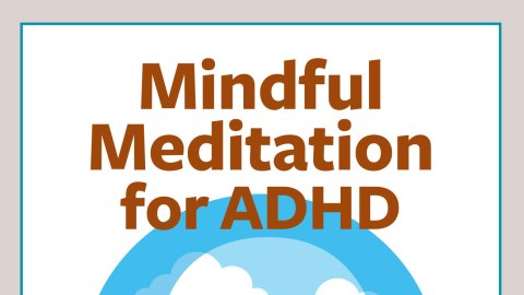 Adhd Parenting 4 Mindfulness Techniques >> Mindfulness For Adhd What It Is How It Works And More