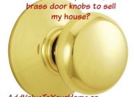 Should I replace my builder installed brass door knobs to sell my house?