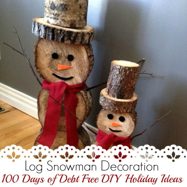 Log Snowman Decoration  Debt Free DIY Holiday Idea This Christmas Craft is a must make this holiday season  So budget friendly  too