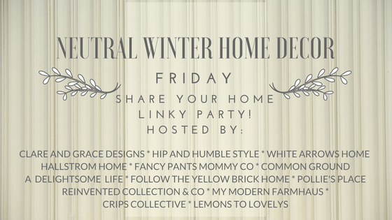 Neutral Winter Home Decor Linky Party | Pollie\'s Place