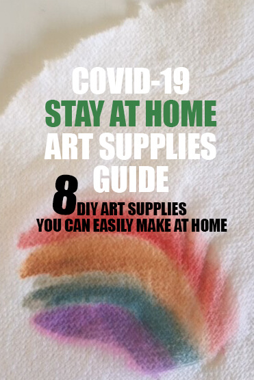 COVID-19 Stay At Home Art Supplies Guide – 8 supplies you can easily make at home!