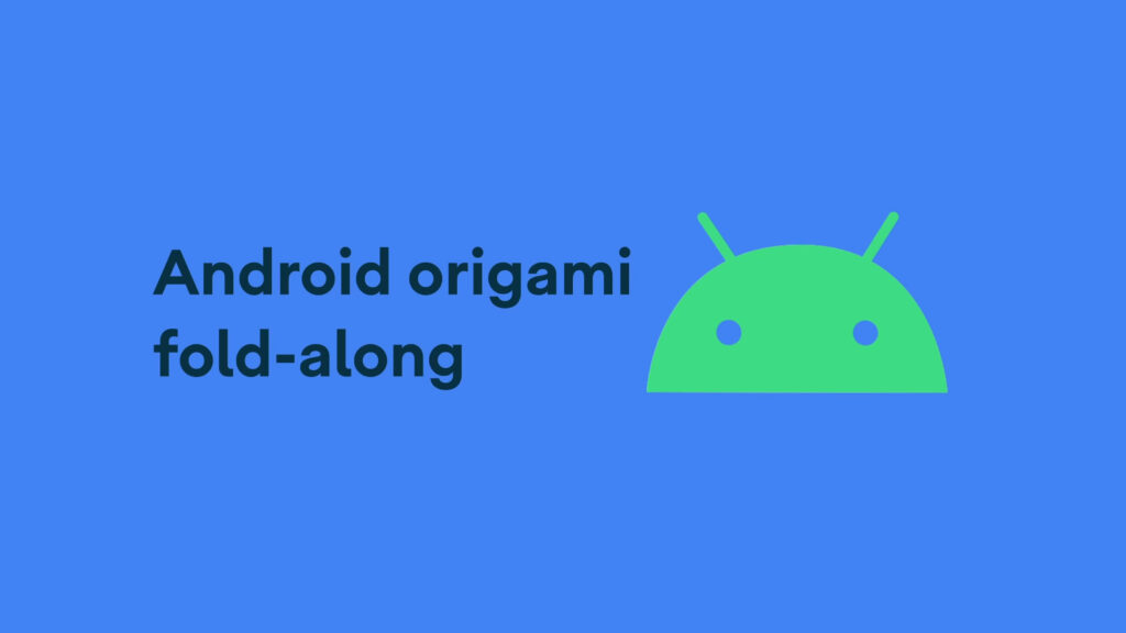 Google video shows how to fold your own origami Android logo