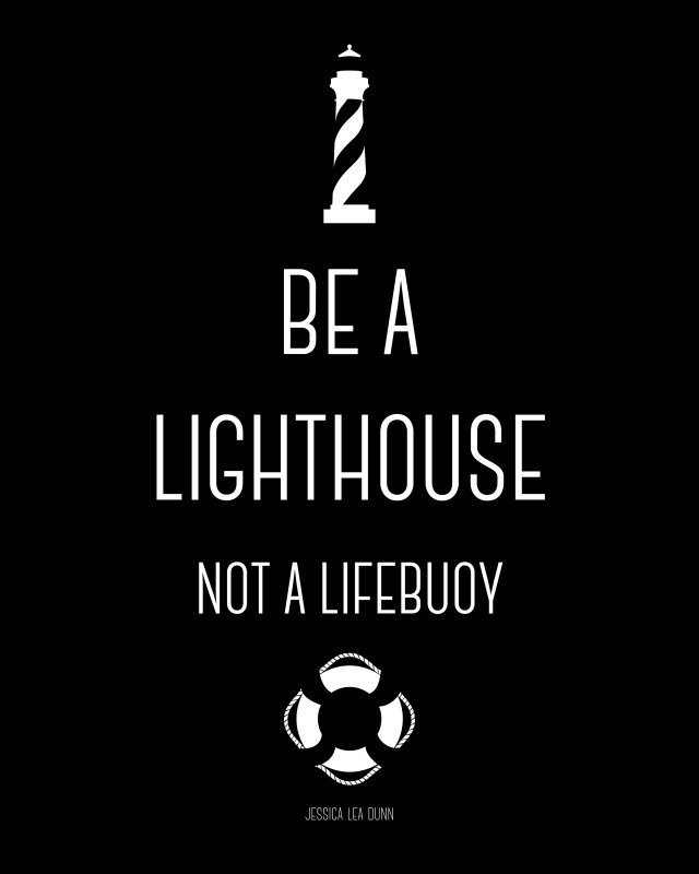 Free Printable: Be a Lighthouse not a Lifebuoy by Jessica Lea Dunn | quote wall art