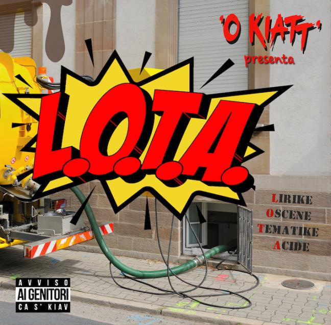 'O Kiatt' – L.O.T.A. – Lirike Oscene Tematike Acide