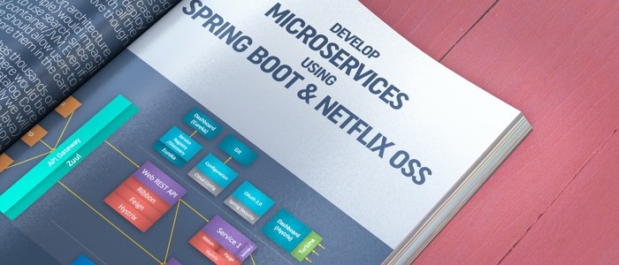Develop Microservices using Netflix OSS and Spring Boot