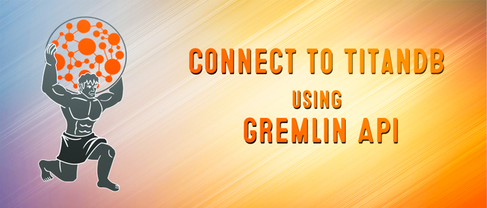 How to connect to TitanDB using Gremlin API