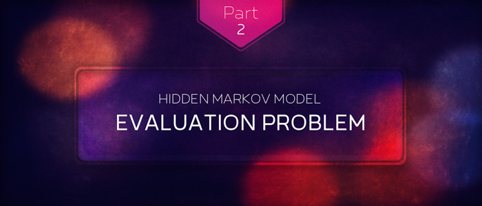 Forward and Backward Algorithm in Hidden Markov Model