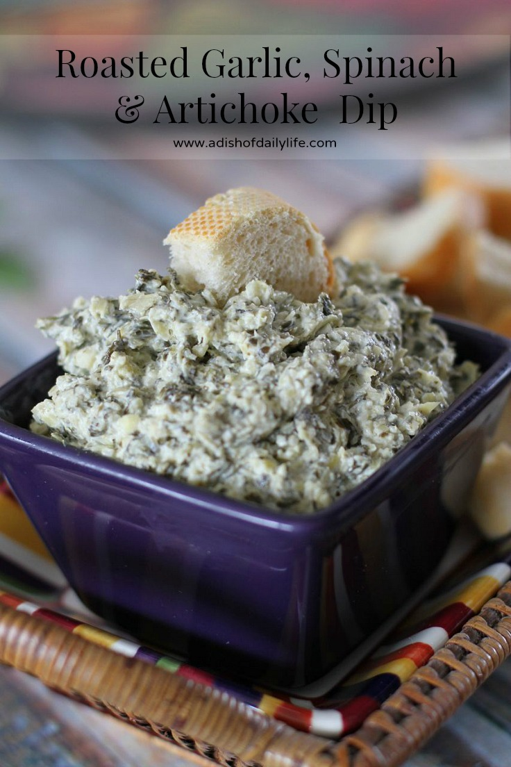 Roasted Garlic, Spinach and Artichoke Dip Recipe - A Dish ...