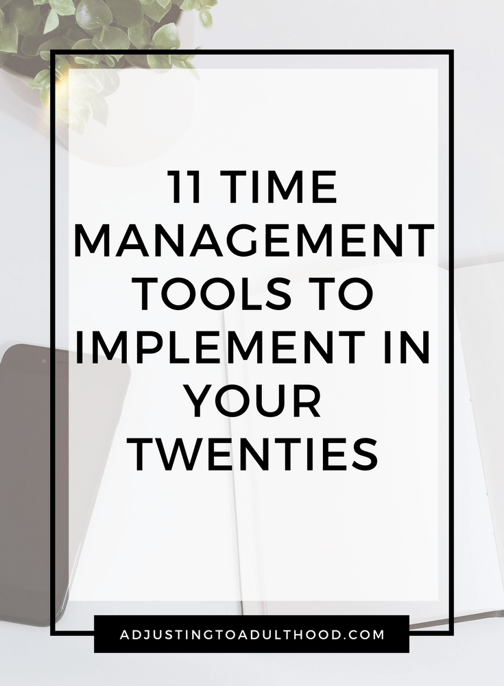 11 Time Management Tools to Implement in Your Twenties