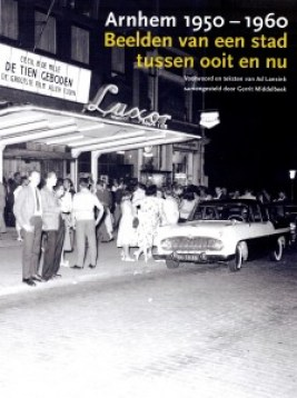 Omslag Arnhem 1950 - 1960 Beelden van een stad tussen ooit en nu (BnM Uitgevers, 2016)