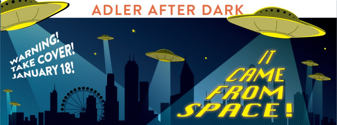 Adler After Dark: It Came From Space | January 18, 2018