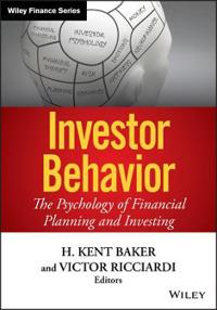 Investor Behavior: The Psychology of Financial Planning and Investing