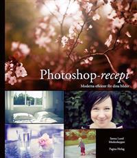 Photoshop-recept - Moderna effekter för dina bilder