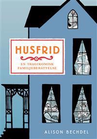 Alison Bechdel, Husfrid: en tragikomisk familjeberättelse (2009, 238 sidor, Ordfront Förlag)