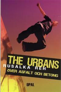 The Urbans : över asfalt och betong