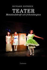Teater : Motståndskraft och frihetslängtan