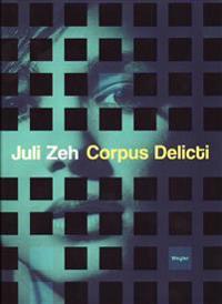 Juli Zeh, Corpus Delecti (2010, 246 sidor, Weyler Förlag)