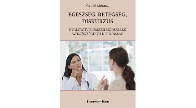 Új Ízelítő a Könyv Gurun – Gyuró Monika: Egészség, betegség, diskurzus