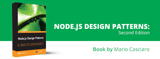 Node.js Design Patterns - Second Edition: Master best practices to build modular and scalable server-side web applications