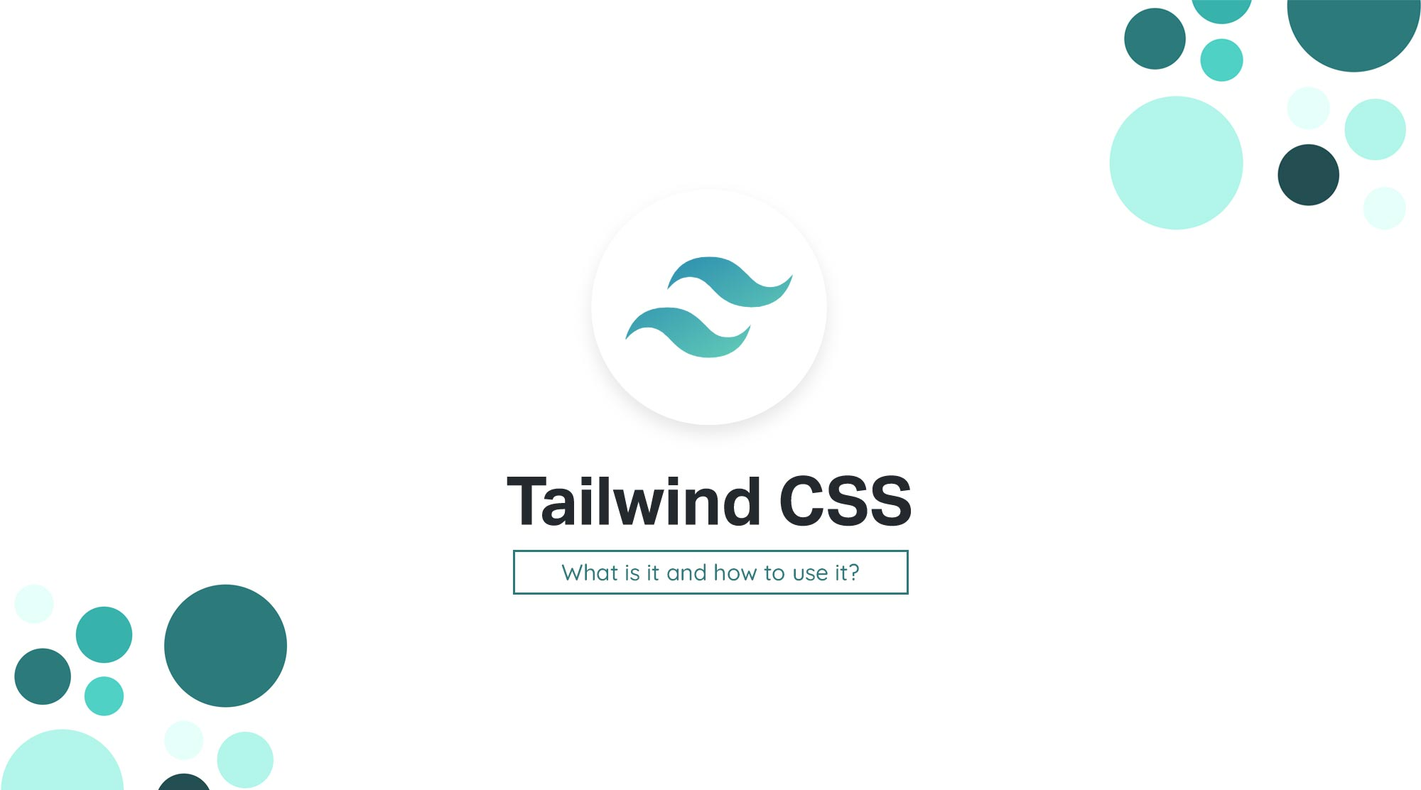 What is Tailwind CSS and how to use it?