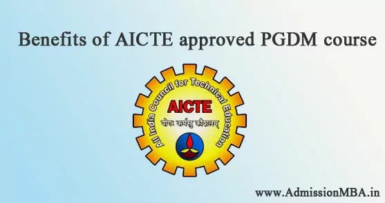 Benefits AICTE approved PGDM course