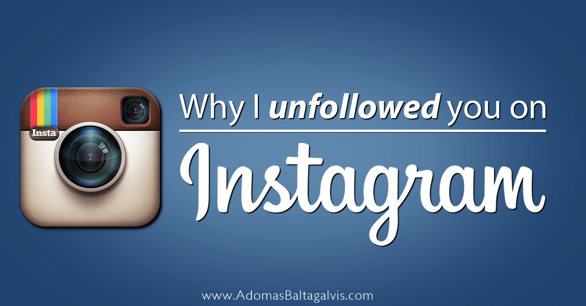 Why I Unfollowed You on Instagram